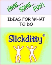 Have Some Fun: Ideas For What To Do ebook by Detwiler, Alan Edwin