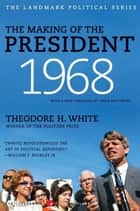 The Making of the President 1968 ebook by Theodore H. White