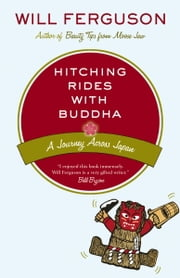 Hitching Rides with Buddha - Travels in Search of Japan ebook by Will Ferguson