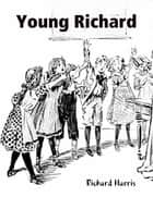 Young Richard ebook by Richard Harris