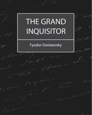 The Grand Inquisitor ebook by Feodor Dostoevsky