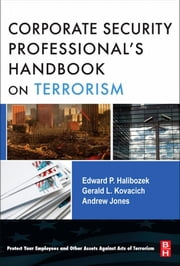 The Corporate Security Professional's Handbook on Terrorism ebook by Halibozek, Edward