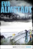 Ostseeblut - Pia Korittkis sechster Fall ebook by