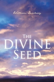 The Divine Seed ebook by William Dewberry