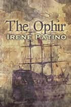 The Ophir ebook by Irene Patino