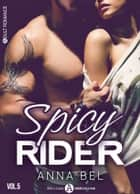 Spicy Rider - 5 eBook by Anna Bel