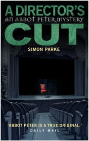 A Director's Cut: An Abbot Peter Mystery ebook by Simon Parke