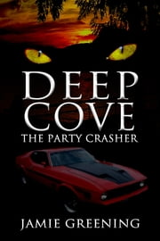 Deep Cove: The Party Crasher ebook by Jamie Greening