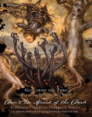 Don't Be Afraid of the Dark: Blackwood's Guide to Dangerous Fairies ebook by Guillermo del Toro,; Christopher Golden