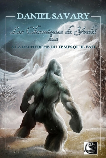 Les Chroniques de Youki Tome I ebook by Daniel Savary