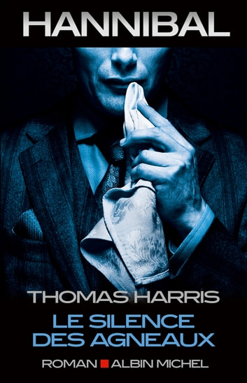 Le Silence des agneaux ebook by Thomas Harris