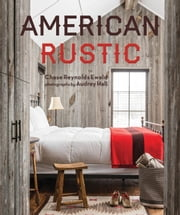 American Rustic ebook by Chase Reynolds Ewald, Audrey Hall