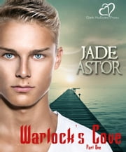 Warlock's Cove, Book One ebook by Jade Astor