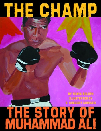 The Champ: The Story of Muhammad Ali ebook by Tonya Bolden