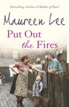 Put Out the Fires ebook by Maureen Lee