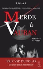 Merde à Vauban ebook by Sébastien Lepetit