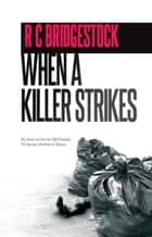 When A Killer Strikes - D.I.Dylan, #8 ebook by RC Bridgestock