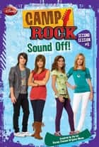 Camp Rock: Second Session: Sound Off! ebook by James Ponti