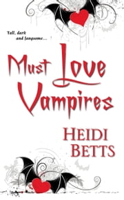 Must Love Vampires ebook by Heidi Betts