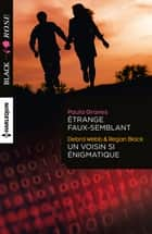 Etrange faux-semblant - Un voisin si énigmatique ebook by Paula Graves, Debra Webb, Regan Black