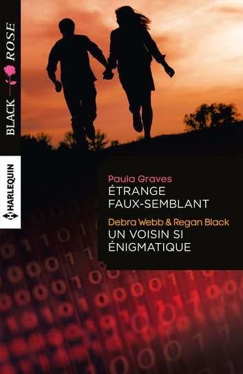 Etrange faux-semblant - Un voisin si énigmatique ebook by Paula Graves,Debra Webb,Regan Black