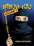 Ninja Kid ebook by Arnie Lightning