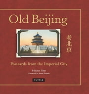 Old Beijing - Postcards from the Imperial City ebook by Felicitas Titus, Susan Naquin