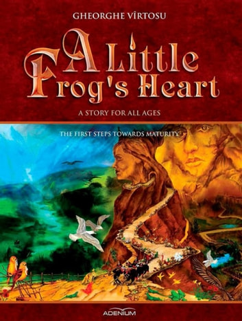 A little frogs heart the first steps towards maturity ebook by a little frogs heart the first steps towards maturity ebook by george vrtosugheorghe fandeluxe Gallery