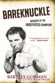 Bareknuckle: Memoirs of the Undefeated Champion