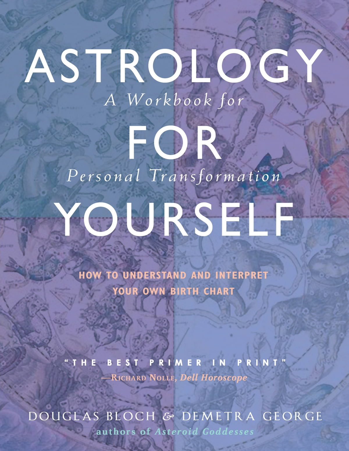 Astrology for yourself ebook by demetra george 9780892546657 astrology for yourself ebook by demetra george 9780892546657 rakuten kobo geenschuldenfo Images