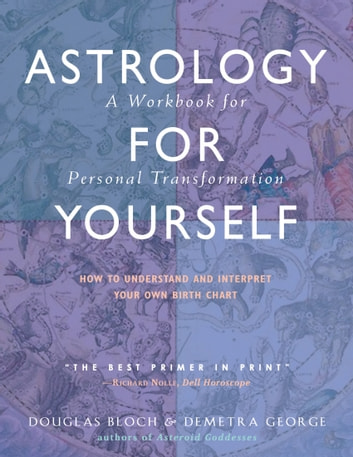 Astrology for yourself ebook by demetra george 9780892546657 astrology for yourself how to understand and interpret your own birth chart ebook by demetra fandeluxe Epub