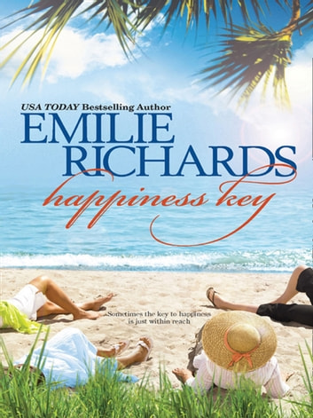 Happiness Key (Mills & Boon M&B) (A Happiness Key Novel, Book 1) ebook by Emilie Richards