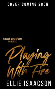 Playing with Fire ebook by Ellie Isaacson