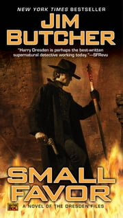 Small Favor - A Novel of the Dresden Files ebook by Jim Butcher