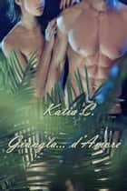 Giungla... d'Amore. ebook by Katia C.