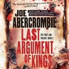 Last Argument of Kings audiobook by Joe Abercrombie
