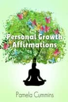 Personal Growth Affirmations ebook by Pamela Cummins