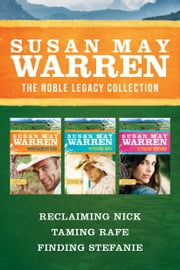 The Noble Legacy Collection: Reclaiming Nick / Taming Rafe / Finding Stefanie ebook by Susan May Warren