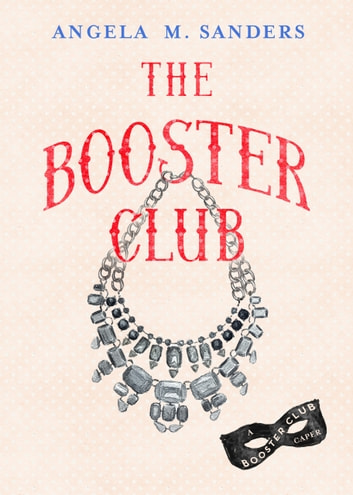 The Booster Club ebook by Angela M. Sanders