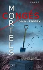 Congés Mortels ebook by Didier Fossey