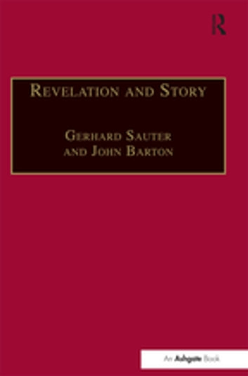 Revelation and Story - Narrative Theology and the Centrality of Story ebook by