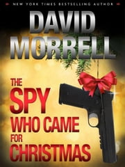 The Spy Who Came for Christmas ebook by David Morrell