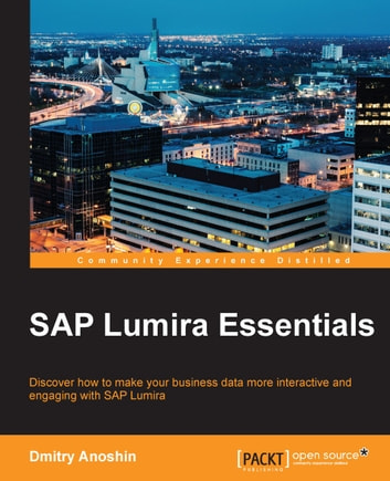 SAP Lumira Essentials ebook by Dmitry Anoshin