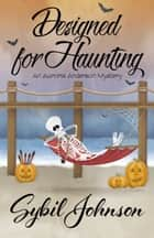 DESIGNED FOR HAUNTING e-bog by Sybil Johnson