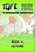 TQFC Book 6: Heading ebook by Coach O'Neill
