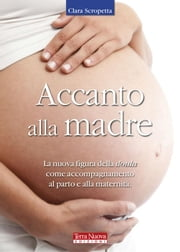 Accanto alla madre ebook by Clara Scropetta