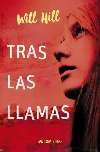 Tras las llamas ebook by Will Hill