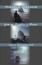 Miracle Dreams from my Daughter in Heaven ebook by Jean Schmeling
