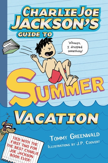 Charlie Joe Jackson's Guide to Summer Vacation ebook by Tommy Greenwald