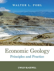 Economic Geology - Principles and Practice ebook by Walter L. Pohl
